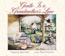 Gentle is a Grandmothers Love