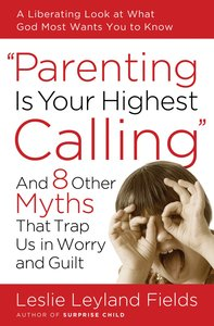 Parenting is Your Highest Call