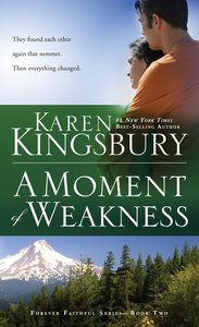 A Moment of Weakness (#02 in Forever Faithful Series)