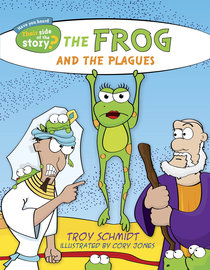 The Frog and the Plagues (Their Side Of The Story Series)