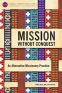 Mission Without Conquest (Global Perspectives Series)