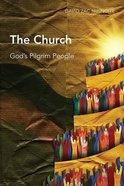 Church, The: Gods Pilgrim People (Global Christian Library Series)