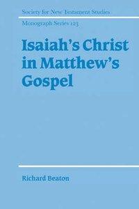 Isaiahs Christ in Matthews Gospel