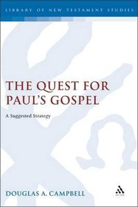 Quest For Pauls Gospel (Journal For The Study Of The New Testament Supplement Series)