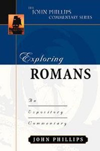 Exploring Romans (John Phillips Commentary Series)
