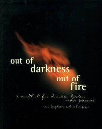 Out of Darkness Out of Fire