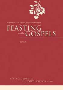 Feasting on the Gospels: Mark (Feasting On The Word Commentary Series)