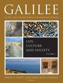 Galilee in the Late Second Temple and Mishnaic Periods: Volume 1