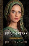 Prophetess, The - Deborahs Story (#02 in Daughters Of The Promised Land Series)