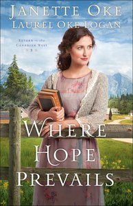 Where Hope Prevails (#03 in Return To The Canadian West Series)