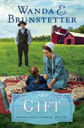 The Gift (#02 in The Prairie State Friends Series)