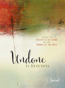 Journal: Undone is Beautiful