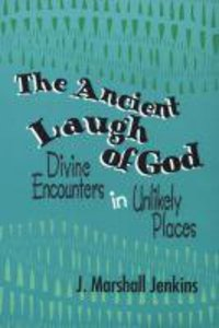The Ancient Laugh of God