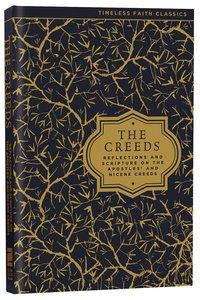 The Creeds (Timeless Faith Classics Series)