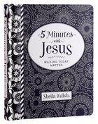5 Minutes With Jesus: Making Today Matter
