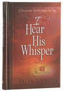 I Hear His Whisper #01: Encounter Gods Heart For You (52 Devotions) (The Passion Translation Devotionals Series)