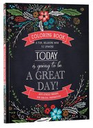 Adult Coloring Book: Today Is Going to Be a Great Day