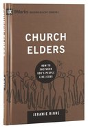 Church Elders - How to Shepherd Gods People Like Jesus (9marks Building Healthy Churches Series)