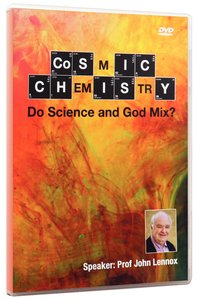 Cosmic Chemistry: Do Science and God Mix?