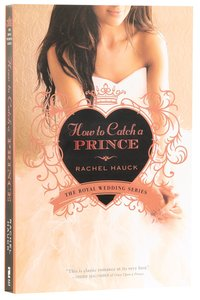 How to Catch a Prince (#03 in The Royal Wedding Series)