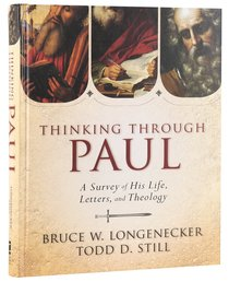 Thinking Through Paul: A Survey of His Life, Letters and Theology