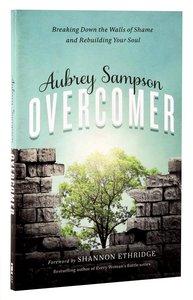 Overcomer: Breaking Down the Walls of Shame