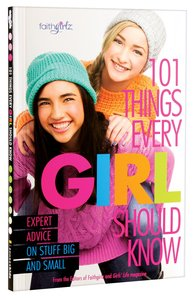 Faithgirlz:101 Things Every Girl Should Know