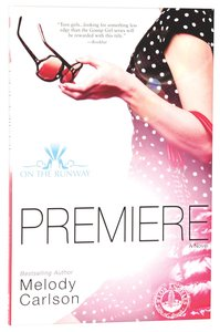 Premiere (New Edition) (#01 in On The Runway Series)