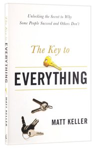 Key to Everything: Unlocking the Life You Dream of Living