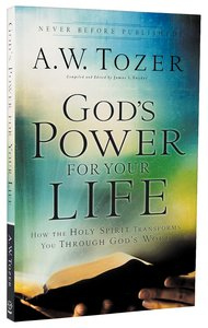 Gods Power For Your Life - How the Holy Spirit Transforms You Through Gods Word (New Tozer Collection Series)