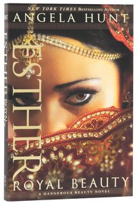 Esther - Royal Beauty (#01 in A Dangerous Beauty Novel Series)
