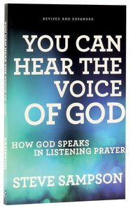 You Can Hear the Voice of God,: How God Speaks in Listening Prayer (And Expanded Edition)