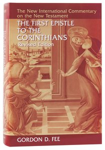 The First Epistle to the Corinthians (2nd Edition) (New International Commentary On The New Testament Series)