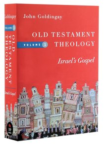 Old Testament Theology: Israels Gospel (#01 in Old Testament Theology Series)