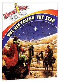 Wise Men Follow the Star (Pencil Fun Books Series)