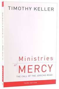 Ministries of Mercy: The Call of the Jericho Road (3rd Edition)