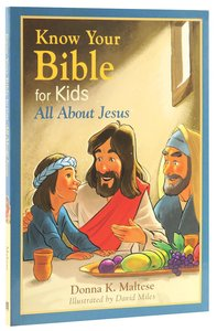 Know Your Bible For Kids: All About Jesus