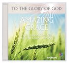 Amazing Grace (To The Glory Of God Series)