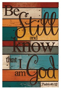Barn Board Wall Art: Be Still and Know That I Am God, Psalm 46:10