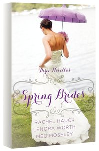 Spring Brides (March, April, May) (A Year Of Weddings Novella Series)