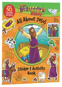 The Beginners Bible: All About Jesus Sticker and Activity Book