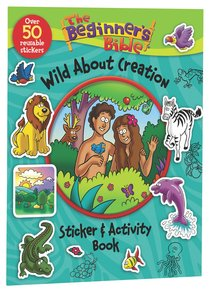 The Beginners Bible: Wild About Creation Sticker and Activity Book