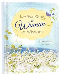 How God Grows a Woman of Wisdom
