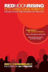 Red Moon Rising How 24-7 Prayer is Awakening a Generation (15Th Anniversary Edition) (#01 in Red Moon Chronicles Series)
