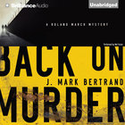 Back on Murder (A Roland March Mystery Audio Series)
