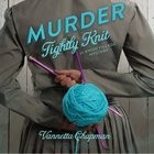Murder Tightly Knit (#02 in Amish Village Mystery Series)