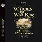 The Warden and the Wolf King (Unabridged, 12 CDS) (#04 in The Wingfeather Saga Audio Series)