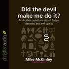 Did the Devil Make Me Do It? (Unabridged, 2 CDS) (Questions Christian Ask Audio Series)