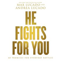 He Fights For You:40 Promises For Everyday Battles
