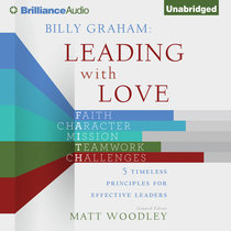 Billy Graham Leading With Love (Unabridged, 4 Cds)